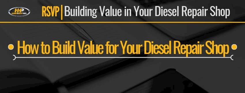 building value in your diesel repair shop banner | Highway & Heavy Parts