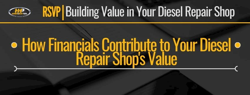 how financials contribute to your diesel repair shops value banner | Highway & Heavy Parts