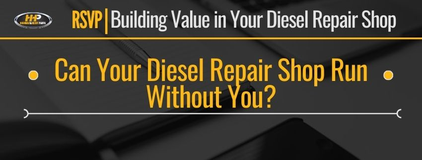 can your diesel repair shop run without you banner | Highway & Heavy Parts