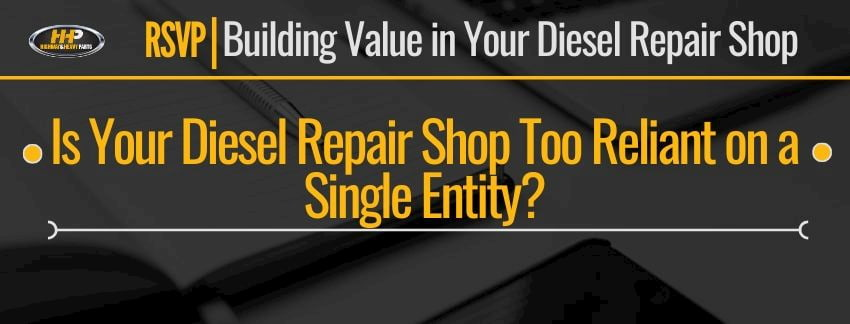 is your diesel repair shop too reliant on a single entity banner | Highway & Heavy Parts