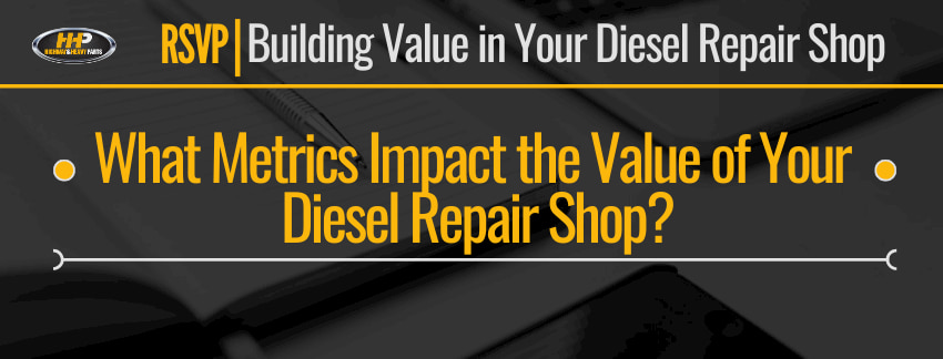 what metrics impact the value of your diesel repair shop banner | Highway & Heavy Parts