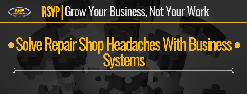 Solve Repair Shop Headaches through Business Systems | Highway & Heavy Parts