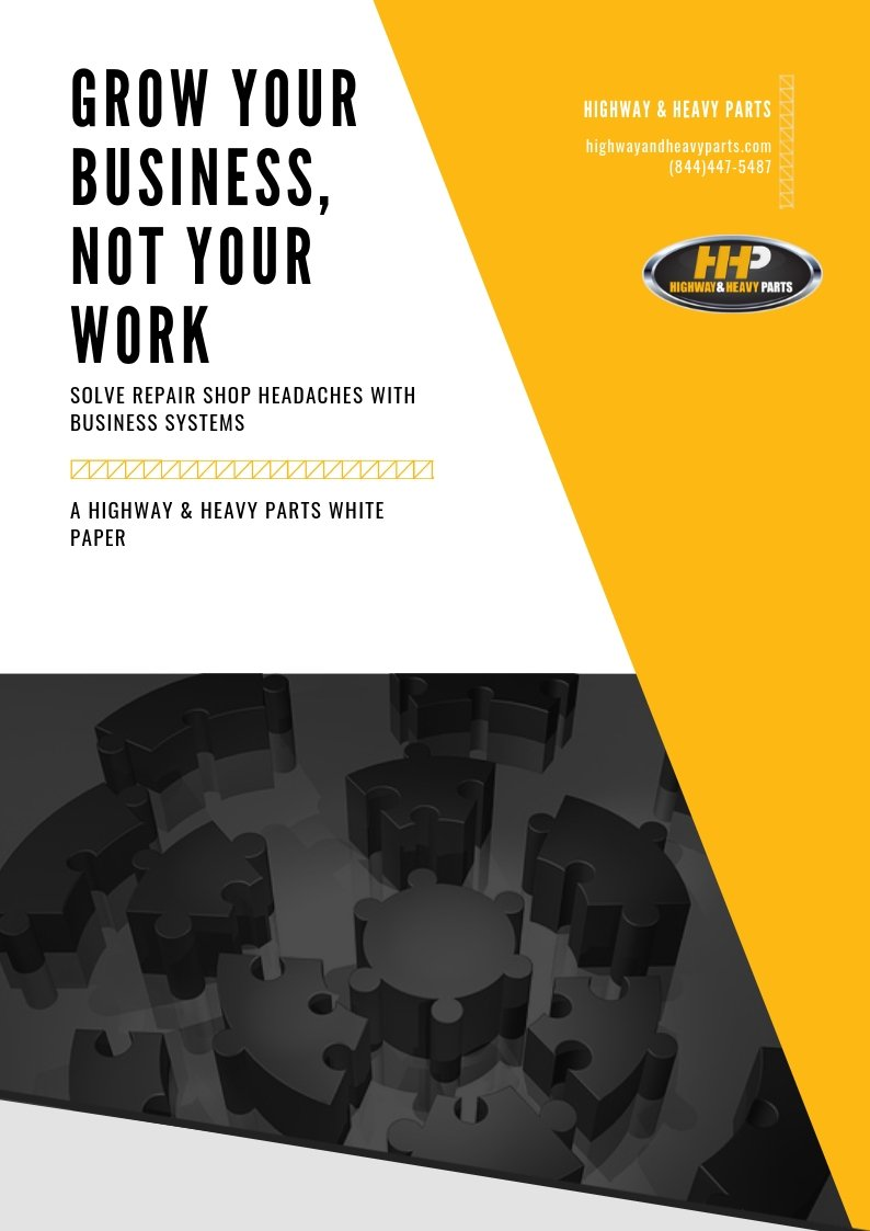 Grow Your Business, Not Your Work White Paper | Highway & Heavy Parts