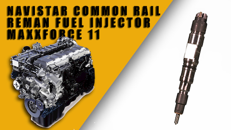 navistar maxxforce 11 common rail injector | Highway & Heavy Parts
