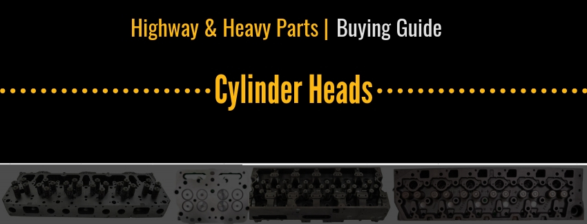 Cylinder Heads Buying Guide | Highway & Heavy Parts