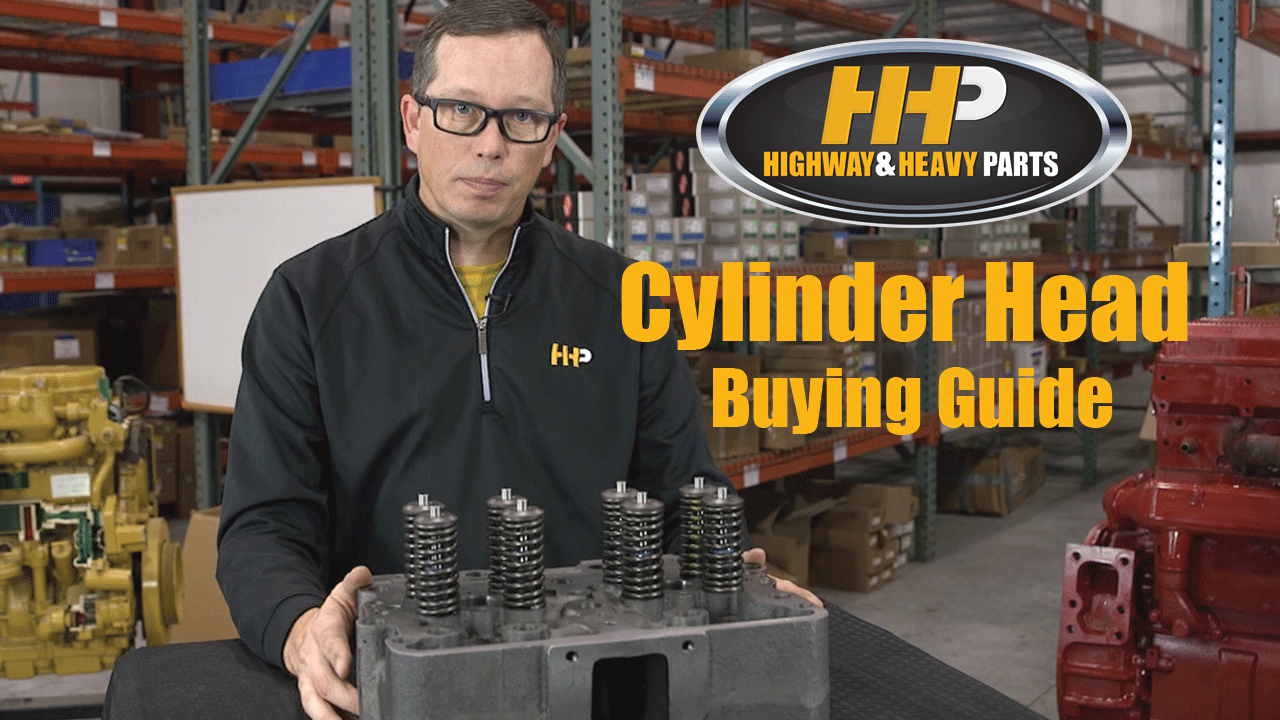 Cylinder Head Buying Guide | Highway & Heavy Parts