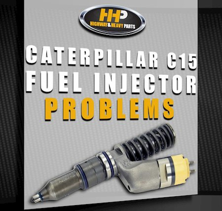 cat c15 fuel injectors | Highway & Heavy Parts