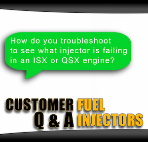 troubleshoot ixz qsx fuel injectors | Highway & Heavy Parts